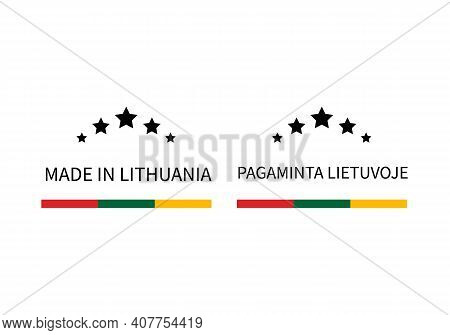 Made In Lithuania Labels In English And In Lithuanian Languages. Quality Mark Vector Icon. Perfect F