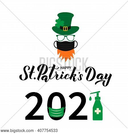Happy St. Patrick S Day 2021 Lettering And Cartoon Icon Of Leprechaun With Face Mask Green Hat Shamr