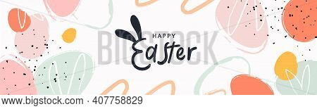 Happy Easter Banner. Trendy Easter Design With Typography, Hand Painted Strokes And Dots, Eggs, Bunn