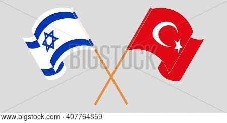Crossed And Waving Flags Of Israel And Turkey. Vector Illustration