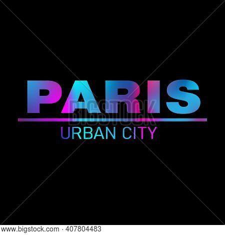 Text Graphic Illustration Design, Paris. Suitable For T-shirts, Hoodies Etc.