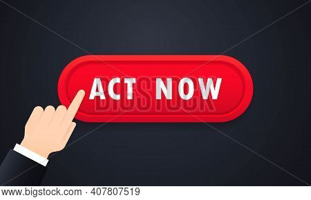 Act Now Button On White Background. Act Now Icon. Call Business Icon. Vector Web Button. Vector Flat