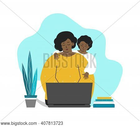 Vector Flat Illustration. African American Daughter Interrupts Mother Sitting And Working On Laptop.