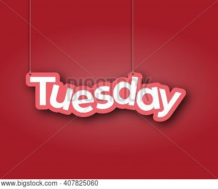 Tuesday. A Sign With The Name Of The Month Of The Year Hangs On The Ropes. Vector Illustration For D