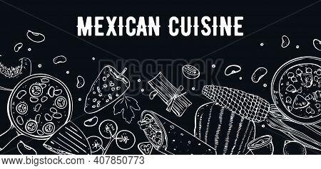 Mexican Food. Menu Design Template. Dishes And Vegetables. Soups, Burrito, Quesadilla, Salsa. Hand D