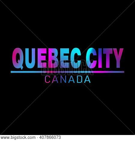 Quebec. Colorful Typography Text Banner. Vector The Word Quebec Design