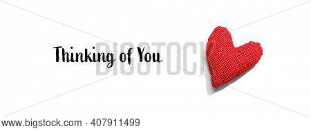 Thinking Of You Message With A Red Heart Cushion - Flat Lay
