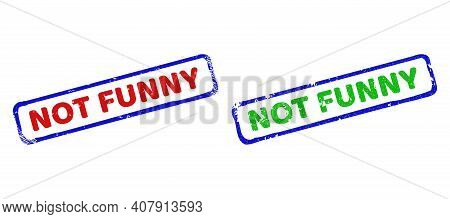 Vector Not Funny Framed Watermarks With Distress Surface. Rough Bicolor Rectangle Seals. Red, Blue,