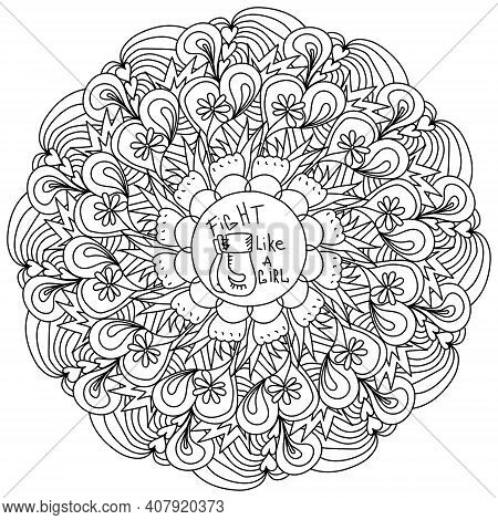 Fight Like A Girl, Themed Lettering With Boxing Gloves In Outline Mandala, Zen Page Coloring Book Ve