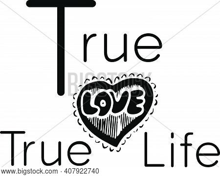 True Love True Life Happiness Is A Cure Typography Lettering T-shirt Design And Apparel. Quote. Quot