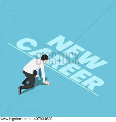 Flat 3d Isometric Businessman In Starting Position And Ready To Start New Career. Start New Career C