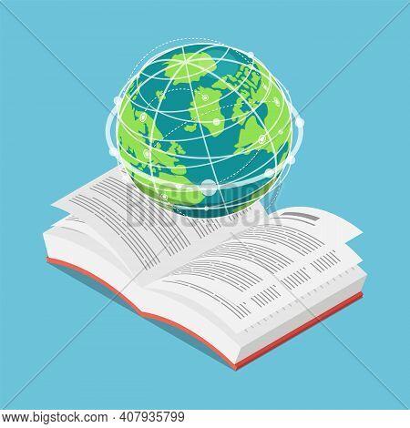 Flat 3d Isometric World Globe On Open Text Book. International Education Concept