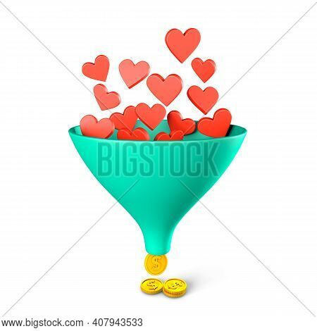 Like Sales Funnel. Hearts Fall Into A Funnel And You Get Money Coins. Profit From Social Networks Co