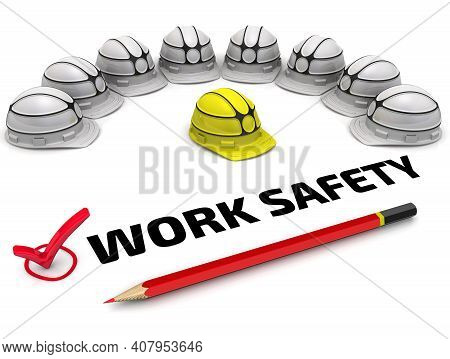 Work Safety. One Red Check Mark With Black Text Work Safety, Red Pencil And One Yellow Helmets Are L