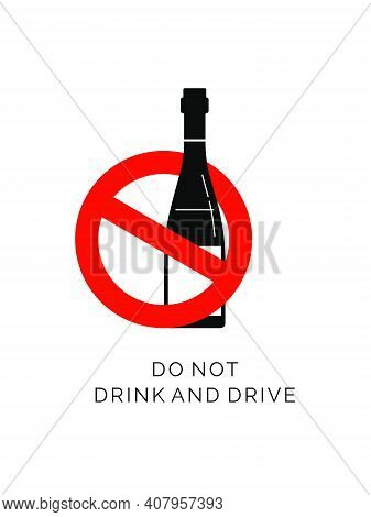 Prohibition Alcohol. Sign Ban Bottle Wine. Single Bottle Alcoholic Beverage With Text. Black And Whi