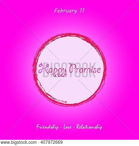A Happy Promise Day. The Concept For Valentine's Day, Lovers, Love And Trust. 11 February. Friendsh