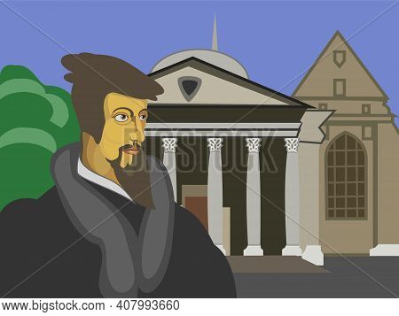 The Bust Portrait Of Jean Calvin French Theologian, Pastor During The Protestant Reformation Standin