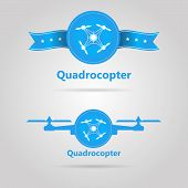 Blue signs with white contour quadrocopter a top view with words Quadrocopter. Two isolated vector illustrations on gray background. poster