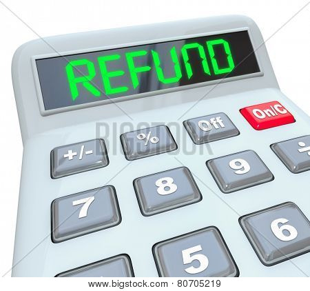 Refund word in digital green letters on a calculator display to illustrate money back from filing taxes, auditing or accounting