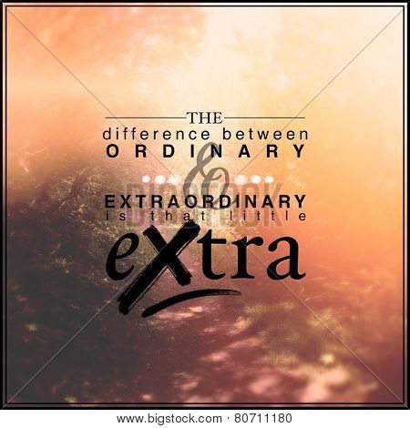 Inspirational Typographic Quote - The difference between ordinary & extraordinary is that little extra poster