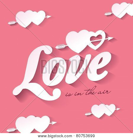 Love is in the air. Love quote poster. Happy Valentine's Day Card.
