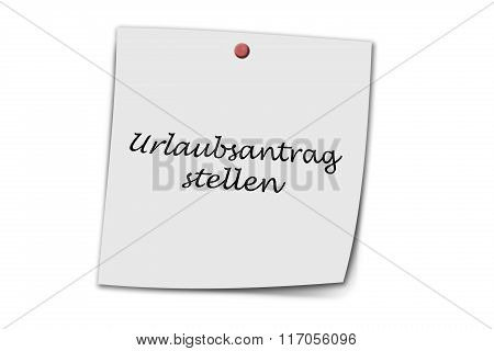 Urlaubsantrag Stellen Written On A Memo