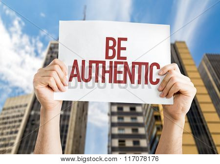 Be Authentic placard with urban background