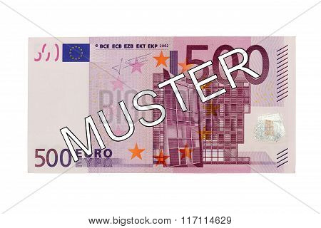 Money - Five Hundred (500) Euro Bill Banknote Front With German Lettering Muster (specimen)