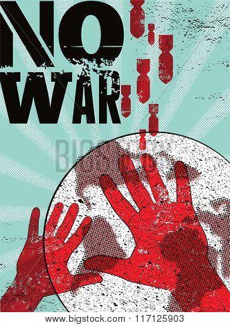 No war. Typographic retro grunge peace poster. Vector illustration.