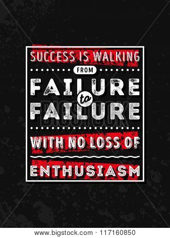 Vector Typography Poster Design Concept On Grunge Background. Success Is Walking From Failure To Fai