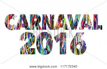 Carnaval 2016 written in Portuguese (Carnival 2016) on white background