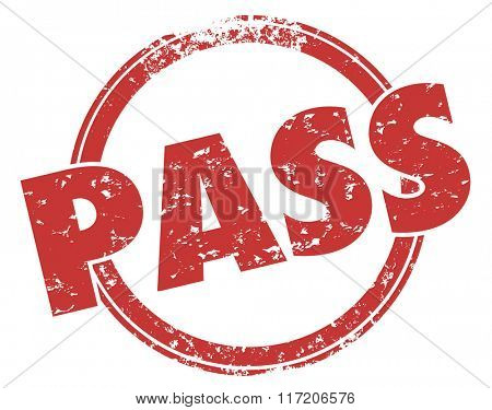 Pass word in red grunge stamp illustrating a good score or grade for your performance