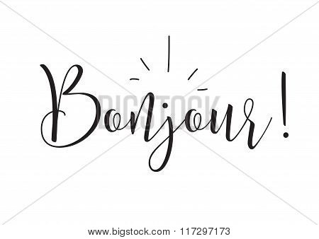 Bonjour inscription. Greeting card with calligraphy. Hand drawn design elements. Black and white.