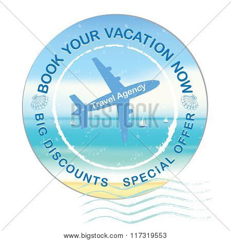 Book your vacation now - travel agency label