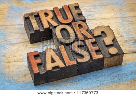 True or false question  in vintage letterpress wood type printing blocks