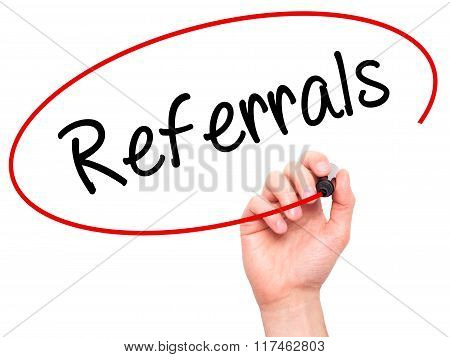 Man Hand Writing Referrals With Black Marker On Visual Screen.