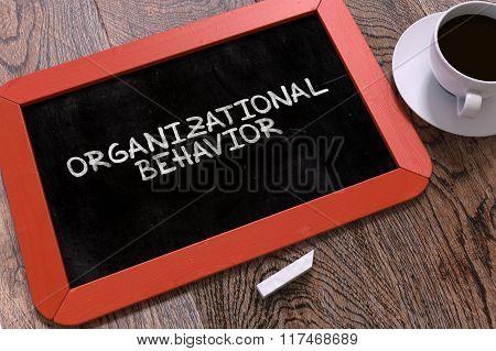 Organizational Behavior Concept Hand Drawn on Chalkboard.