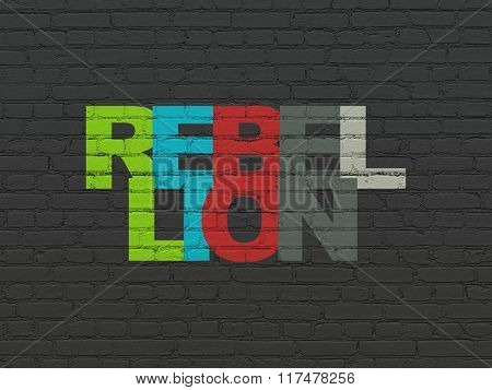 Politics concept: Rebellion on wall background