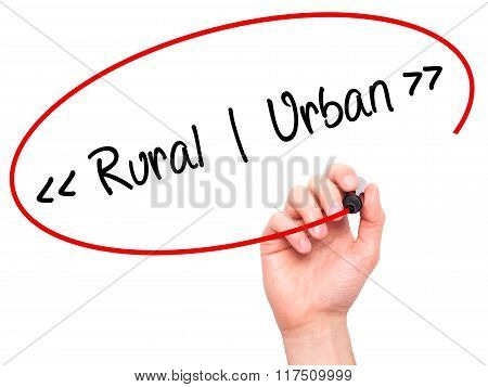 Man Hand Writing Rural - Urban With Black Marker On Visual Screen.