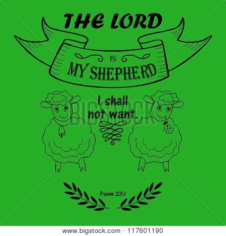 Bible verse the Lord is my Shepherd
