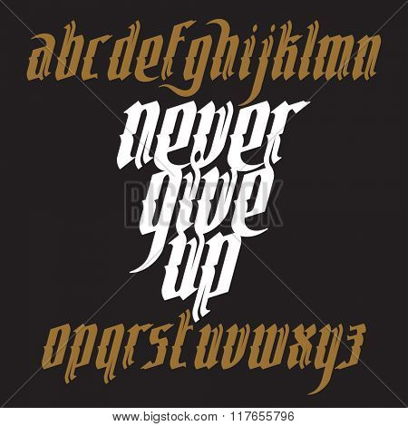 Never Give Up lettering illustration. New modern gothic font. Gothic letters with decoration elements. Vector alphabet