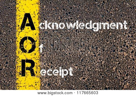 Concept image of Business Acronym AOR Acknowledgment Of Receipt written over road marking yellow paint line poster