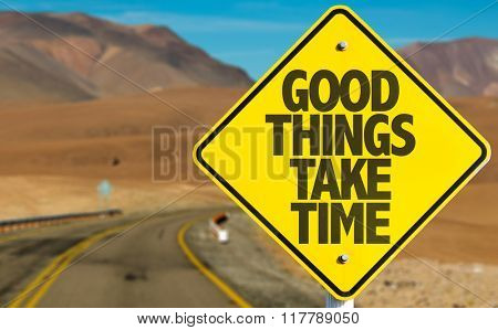 Good Things Take Time sign on desert road poster