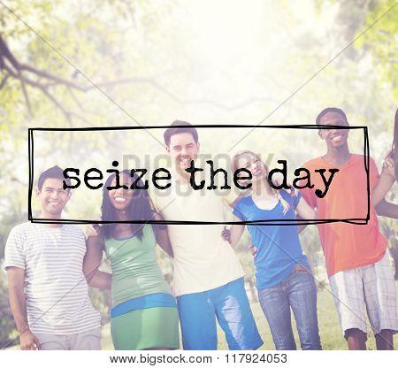 Seize The Day Phrase Enjoyment Moment Concept