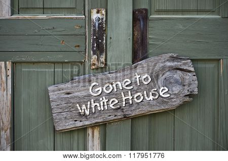 Gone To White House.