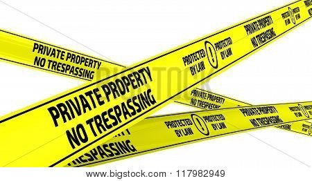 Private property. No trespassing. Protected by law. Yellow warning tapes