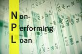 Acronym NPL as Non-Performing Loan. The financial data visible in the background. poster