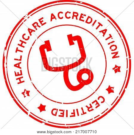 Grunge red healthcare accreditation with stethoscope icon round rubber seal stamp on white background