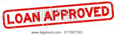 Grunge red loan approve square rubber seal stamp on white background