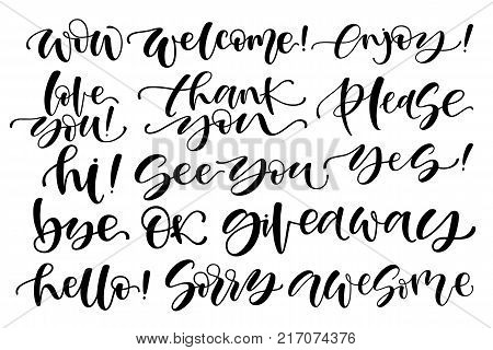 Hand written set of short phrases-yes, thank you, bye, ok, awesome, welcome, wow, hi, giveaway, love you, sorry, please, thank you, see you, enjoy, ok, hello. Black lettering on white background.